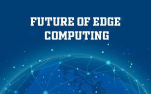 edge computing future